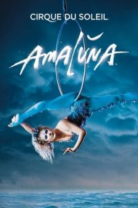 """Poster for the movie """"Cirque du Soleil: Amalùna"""""""