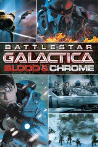 "Poster for the movie ""Battlestar Galactica: Blood & Chrome"""