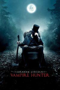 "Poster for the movie ""Abraham Lincoln: Vampire Hunter"""