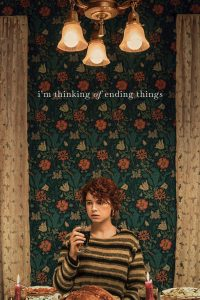 """Poster for the movie """"I'm Thinking of Ending Things"""""""